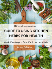 Guide to Using Kitchen Herbs for Health: Quick, Easy Ways to Grow, Eat & Use Herbs Daily