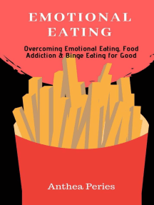 Emotional Eating: Overcoming Emotional Eating, Food Addiction and Binge Eating for Good: Eating Disorders