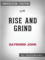 Rise and Grind: Outperform, Outwork, and Outhustle Your Way to a More Successful and Rewarding Life by Daymond John | Conversation Starters