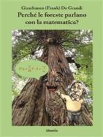 Perché le foreste parlano con la matematica?