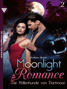Moonlight Romance 2 – Romantic Thriller: Die Höllenhunde von Dartmoor