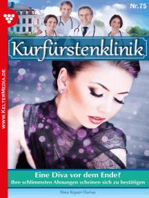 Kurfürstenklinik 75 – Arztroman: Eine Diva vor dem Ende?