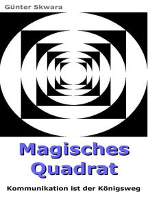Magisches Quadrat: Kommunikation ist der Königsweg
