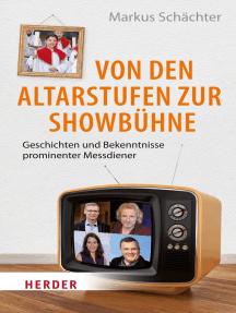 Von den Altarstufen zur Showbühne: Geschichten und Bekenntnisse prominenter Messdiener