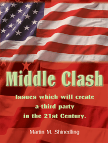 Middle Clash: The Issues Which Will to the Creation of a Successful Third Party in the 21St Century
