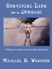 Surviving Life as a Dumbass: It Doesn't Have to Be a Life Sentence