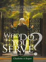 Who Do You Serve?