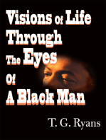 Visions of Life Through the Eyes of a Black Man