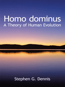 Homo Dominus: A Theory of Human Evolution