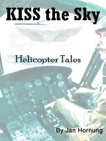 Kiss the Sky: Helicopter Tales