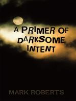 A Primer of Darksome Intent