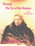 Through the Eye of the Shaman - the Nagual Returns