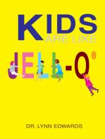Kids Are Like Jell-O<Sup>®</Sup>