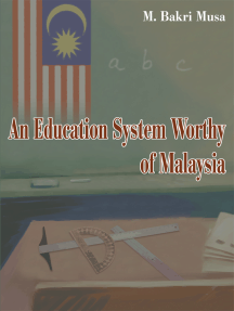 An Education System Worthy of Malaysia