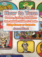 How to Turn Poems, Lyrics, & Folklore into <I>Salable</I> Children's Books