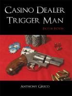 Casino Dealer Trigger Man