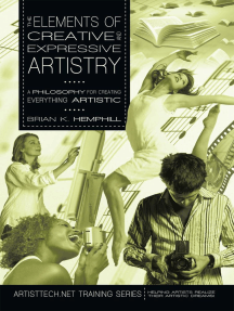 The Elements of Creative and Expressive Artistry: A Philosophy for Creating Everything Artistic