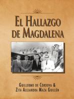 El Hallazgo De Magdalena