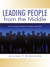 Leading People from the Middle: The Universal Mission of Heart and Mind