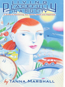 Living Peacefully in a Big City: A Guide to Maintaining Your Sanity, Health, and Happiness