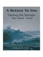 """A Return to You-""""Getting the Strength You Need - Now"""""""