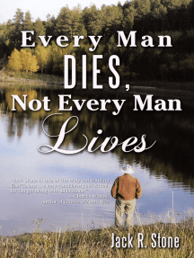 Every Man Dies, Not Every Man Lives