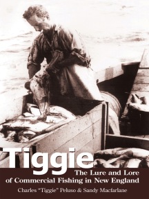 Tiggie: The Lure and Lore of Commercial Fishing in New England