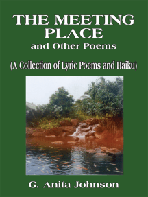 The Meeting Place and Other Poems: (A Collection of Lyric Poems and Haiku)