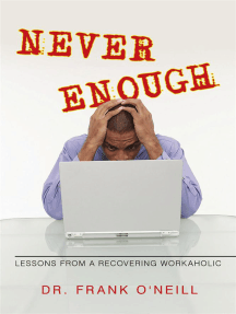 Never Enough: Lessons from a Recovering Workaholic