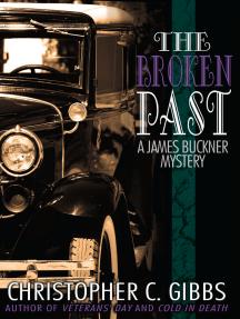 The Broken Past: A James Buckner Mystery