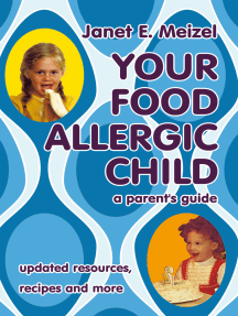 Your Food Allergic Child: A Parent's Guide