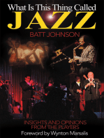 What Is This Thing Called Jazz?: Insights and Opinions from the Players