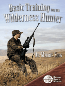 Basic Training for the Wilderness Hunter: Preparing for Your Outdoor Adventure