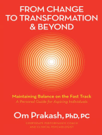 From Change to Transformation and Beyond: Maintaining Balance on the Fast Track of Life