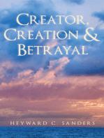Creator, Creation and Betrayal