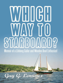 Which Way to Starboard?: Memoir of a Lifelong Sailor and Wooden Boat Enthusiast