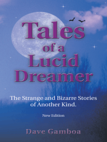 Tales of a Lucid Dreamer: The Strange and Bizarre Stories of Another Kind. <Br>Ýextended Editioný