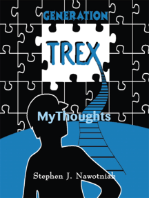 Generation Trex: Mythoughts