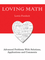 Loving Math: Advanced Problems with Solutions, Applications and Comments
