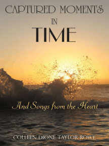 Captured Moments in Time: And Songs from the Heart