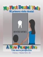 My First Dental Visit: A New Perspective: Mi Primera Visita Dental: Una Nueva Perspectiva