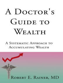 A Doctor's Guide to Wealth: A Systematic Approach to Accumulating Wealth