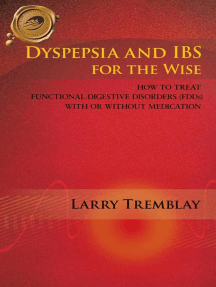 Dyspepsia and Ibs for the Wise: How to Treat Functional Digestive Disorders (Fdds) with or Without Medication
