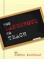 Too Dangerous to Teach