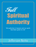 Full Spiritual Authority: Ýall Authority in Heaven and on Earth Has Been Given to Meý