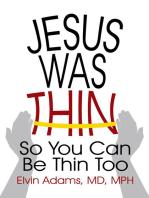 Jesus Was Thin