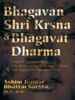 """Bhagavan Shri Krsna & Bhagavat Dharma: English Translation of """"Shri Krsna and Bhagavat Dharma"""" <Br>By Shri Jagadish Chandra Ghose"""