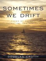 Sometimes We Drift