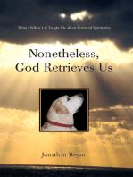 Nonetheless, God Retrieves Us