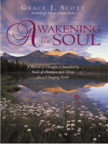 Awakening of the Soul: A Record of Thoughts Channeled by Souls of Humans and Aliens for a Changing Earth